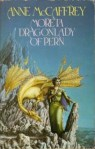 Moreta: Dragonlady of Pern1983 Read Previously Own in paper