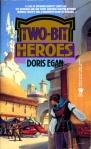 Two-Bit Heroes Doris Egan