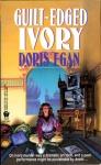 Guilt-Edged Ivory Doris Egan