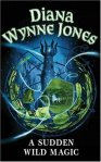 A Sudden Wild Magic*Diana Wynne Jones