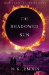 The Shadowed Sun N. K. Jemisin